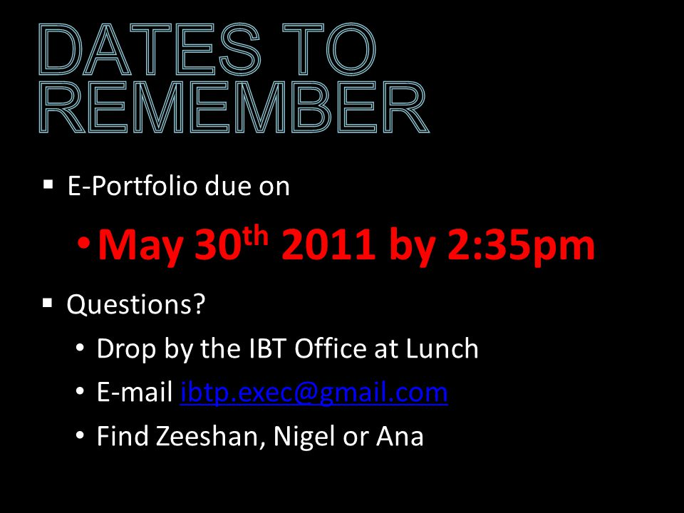 E-Portfolio due on May 30 th 2011 by 2:35pm Questions.