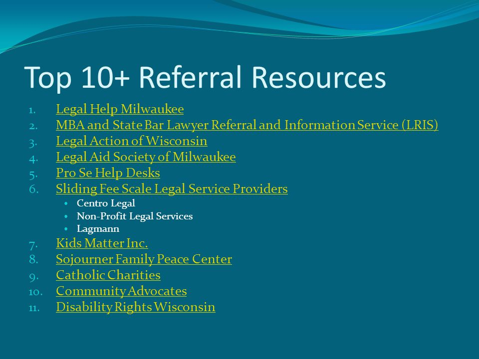 Top 10+ Referral Resources 1. Legal Help Milwaukee Legal Help Milwaukee 2.