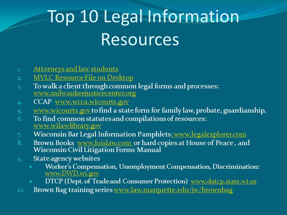 Top 10 Legal Information Resources 1. Attorneys and law students Attorneys and law students 2.