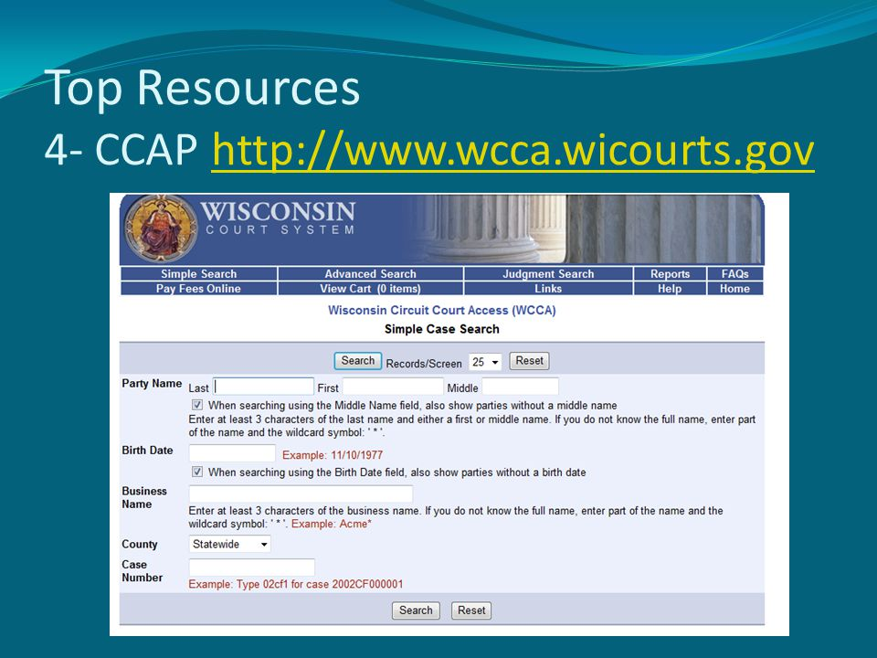 Top Resources 4- CCAP http://www.wcca.wicourts.govhttp://www.wcca.wicourts.gov