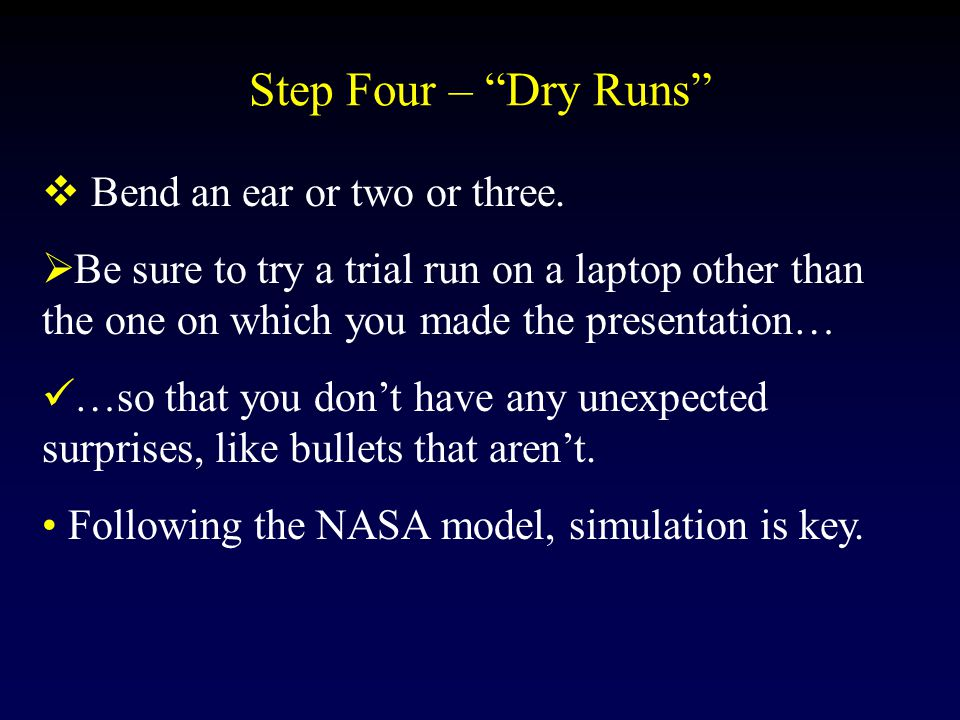 Step Four – Dry Runs Bend an ear or two or three.