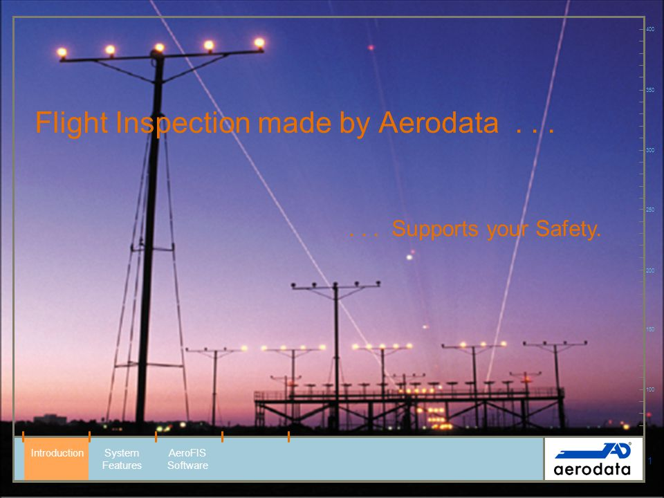 22 Procedure Inspection 100 150 200 250 300 350 400 Enhanced capabilities for inspection of Instrument Flight Procedures SID, STAR, SIAP Approach Light Systems RNAV / RNP procedures Enhanced capabilities for inspection of RNAV/RNP procedures RNAV GNSS, DME/DME GBAS/LAAS, SBAS/WAAS IntroductionSystem Features AeroFIS Software