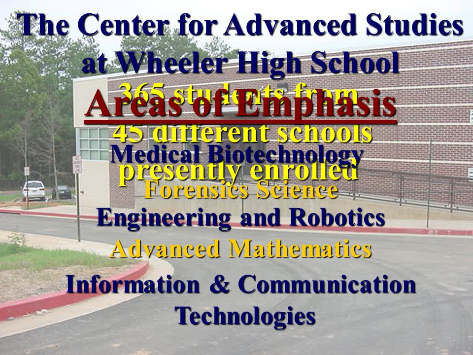 The Center for Advanced Studies at Wheeler High School Redefining Twenty-first Century Education