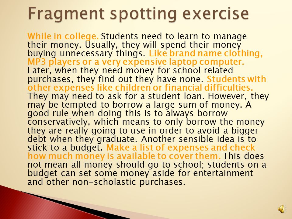 While in college. Students need to learn to manage their money.