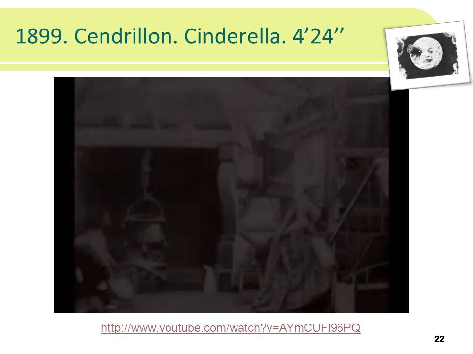 1899. Cendrillon. Cinderella. 424 22 http://www.youtube.com/watch?v=AYmCUFl96PQ