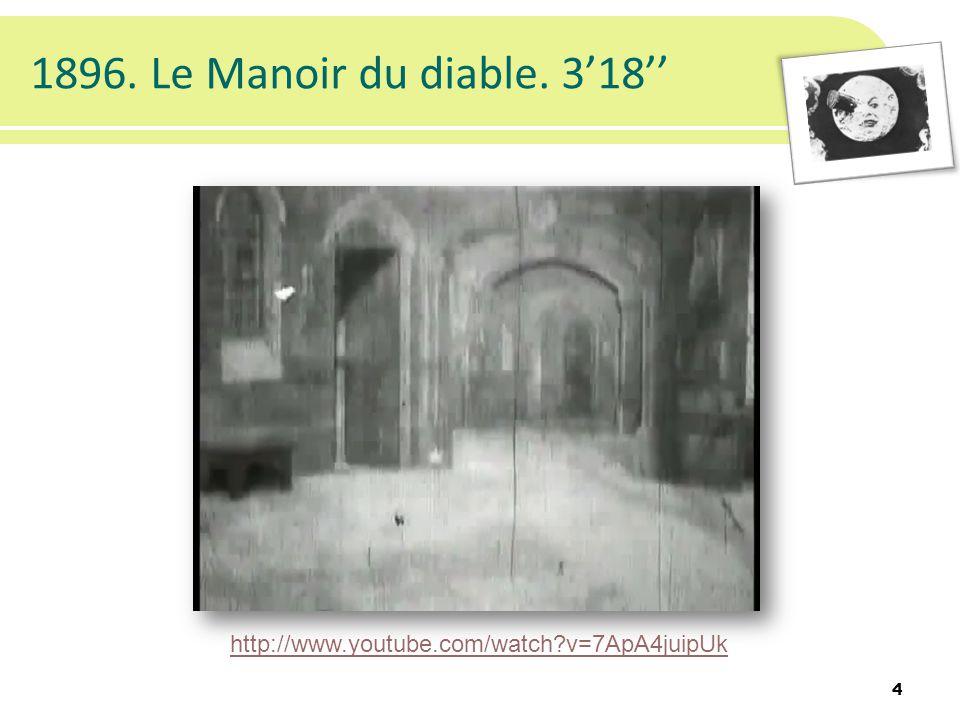 1896. Le Manoir du diable. 318 4 http://www.youtube.com/watch v=7ApA4juipUk