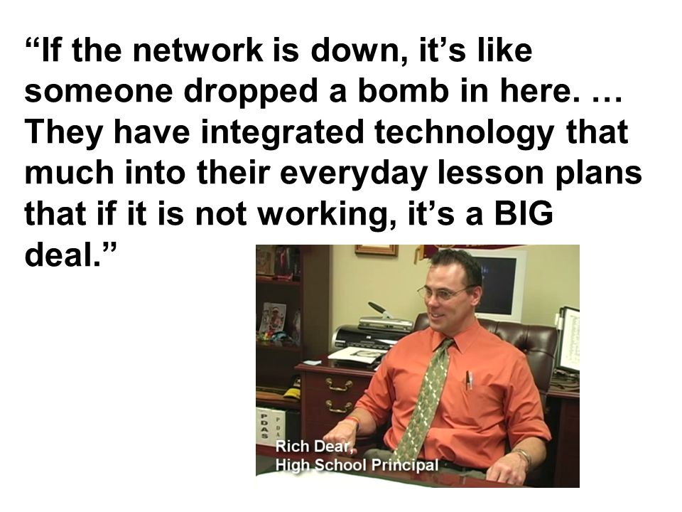 If the network is down, its like someone dropped a bomb in here.