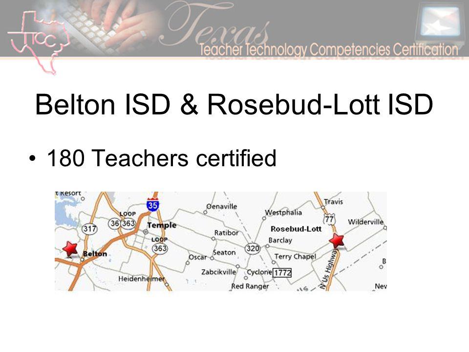 Belton ISD & Rosebud-Lott ISD 180 Teachers certified