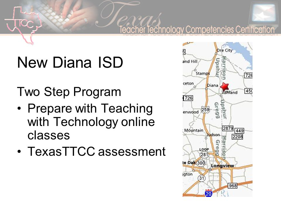 New Diana ISD Two Step Program Prepare with Teaching with Technology online classes TexasTTCC assessment