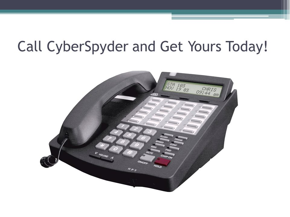 Call CyberSpyder and Get Yours Today!