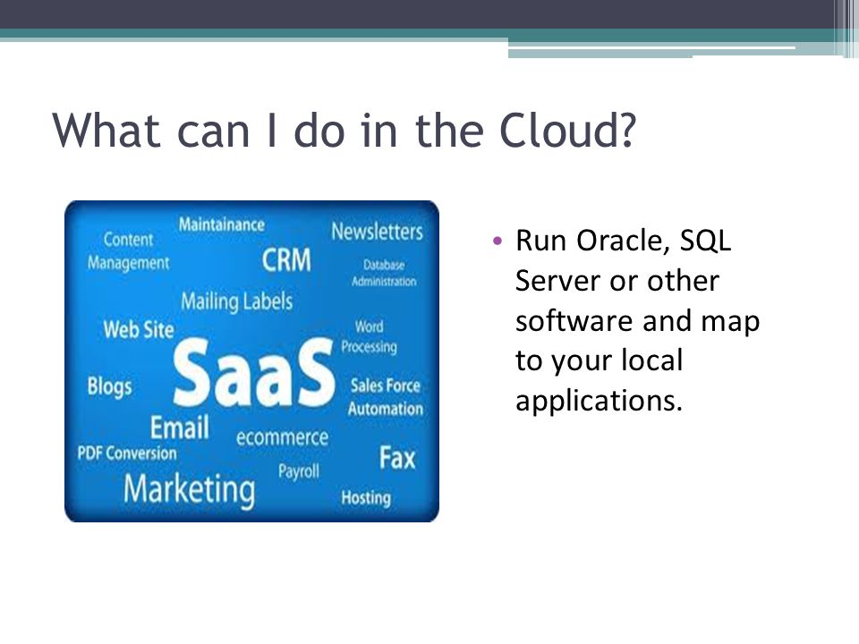 What can I do in the Cloud.
