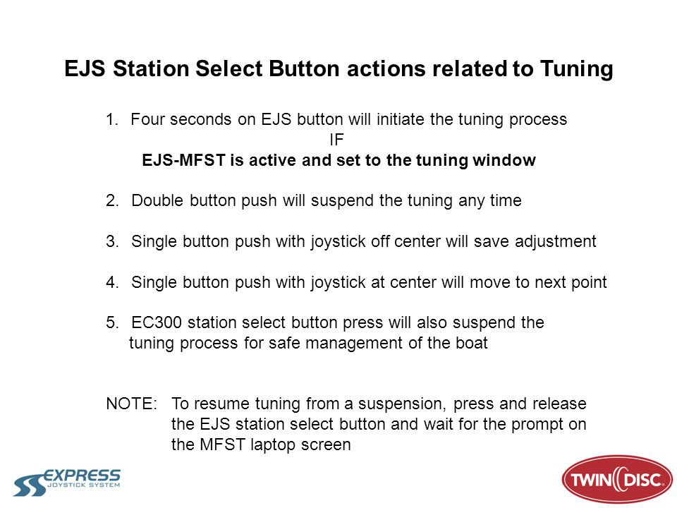 EJS Station Select Button actions related to Tuning 1.Four seconds on EJS button will initiate the tuning process IF EJS-MFST is active and set to the