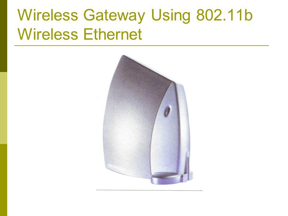 Wireless Gateway Using 802.11b Wireless Ethernet