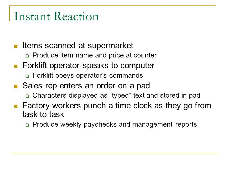Instant Reaction Items scanned at supermarket Produce item name and price at counter Forklift operator speaks to computer Forklift obeys operators com