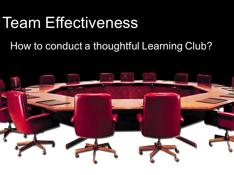 How to conduct a thoughtful Learning Club? Team Effectiveness