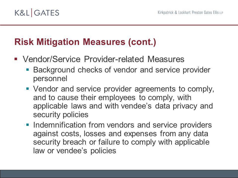 Risk Mitigation Measures (cont.) Vendor/Service Provider-related Measures Background checks of vendor and service provider personnel Vendor and servic