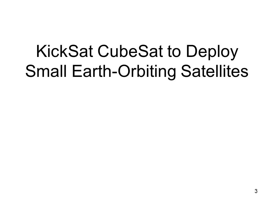 3 KickSat CubeSat to Deploy Small Earth-Orbiting Satellites
