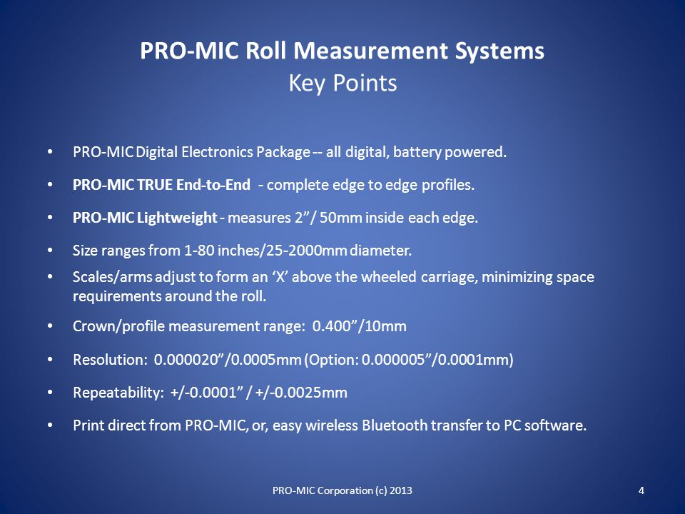 PRO-MIC Roll Measurement Systems 28 years and 40,000,000 roll profiles measured (est).