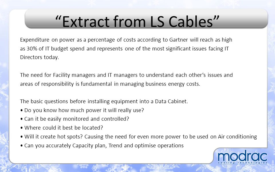 Will you have enough cooling with existing or upgrading cooling equipment.