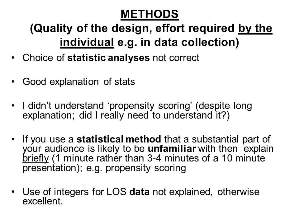 METHODS (Quality of the design, effort required by the individual e.g.