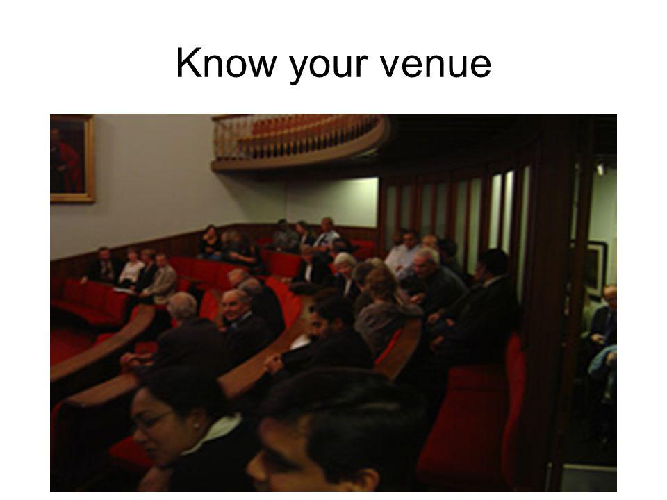Know your venue