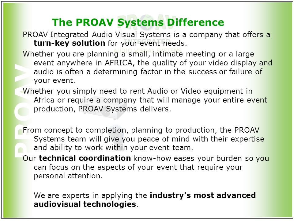 PROAV The PROAV Systems Difference PROAV Integrated Audio Visual Systems is a company that offers a turn-key solution for your event needs. Whether yo