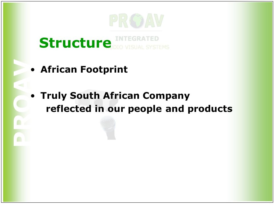 PROAV Structure African Footprint Truly South African Company reflected in our people and products