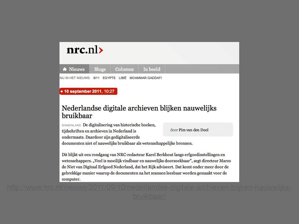 http://www.nrc.nl/nieuws/2011/09/10/nederlandse-digitale-archieven-blijken-nauwelijks- bruikbaar/