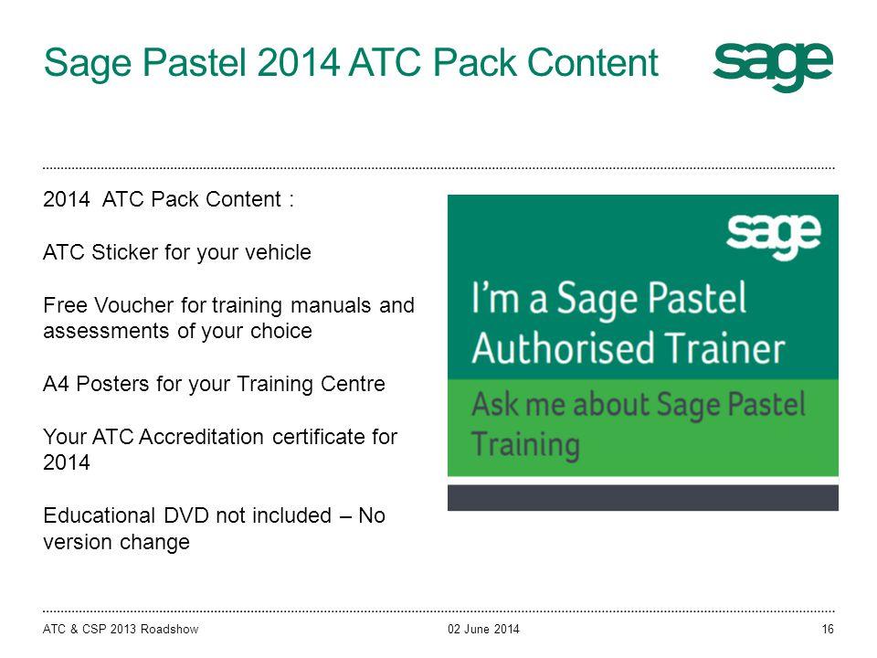Sage Pastel 2014 ATC Pack Content 02 June 2014ATC & CSP 2013 Roadshow 2014 ATC Pack Content : ATC Sticker for your vehicle Free Voucher for training m