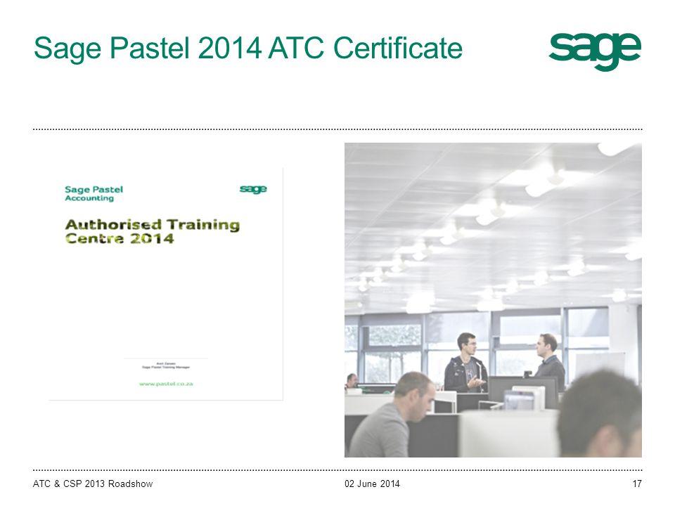 Sage Pastel 2014 ATC Certificate 02 June 2014ATC & CSP 2013 Roadshow17