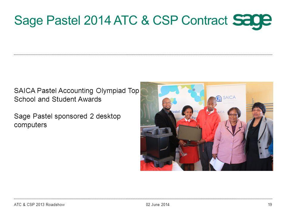 Sage Pastel 2014 ATC & CSP Contract 02 June 2014ATC & CSP 2013 Roadshow SAICA Pastel Accounting Olympiad Top School and Student Awards Sage Pastel spo