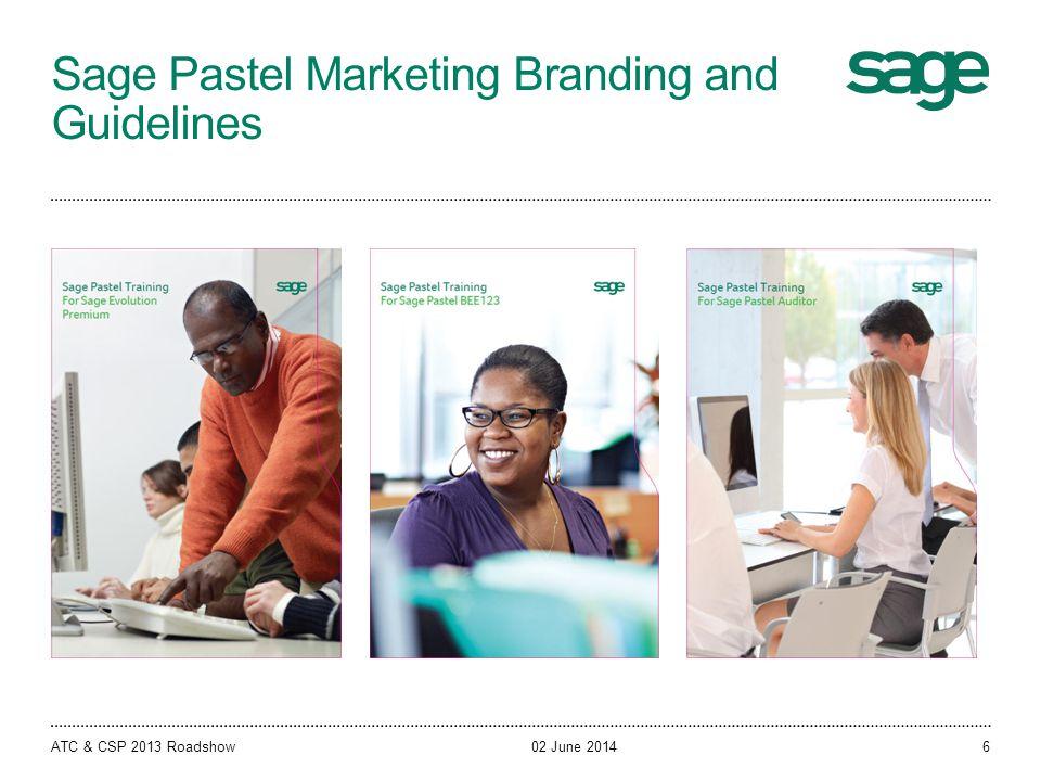 Sage Pastel Marketing Branding and Guidelines 02 June 2014ATC & CSP 2013 Roadshow6