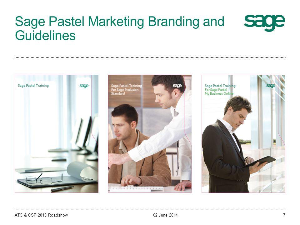 Sage Pastel Marketing Branding and Guidelines 02 June 2014ATC & CSP 2013 Roadshow7