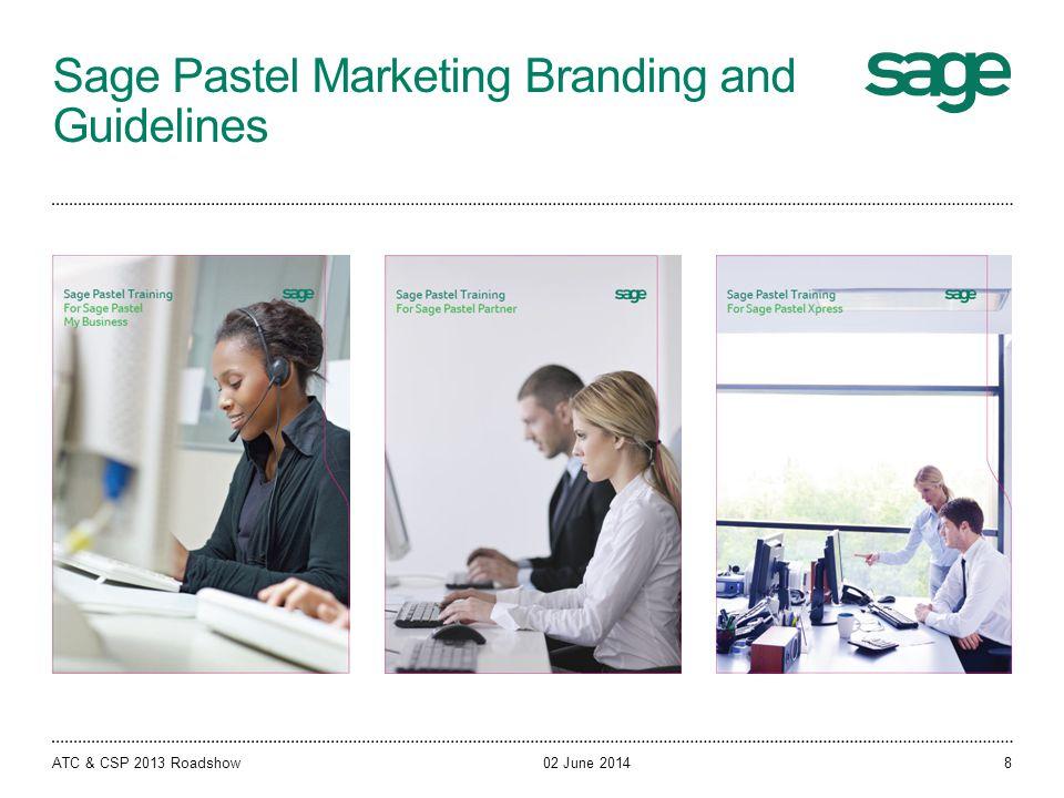Sage Pastel Marketing Branding and Guidelines 02 June 2014ATC & CSP 2013 Roadshow8