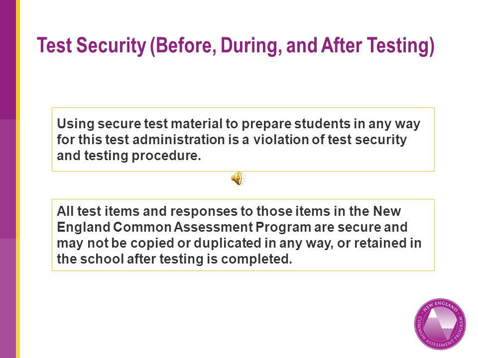 Using secure test material to prepare students in any way for this test administration is a violation of test security and testing procedure.