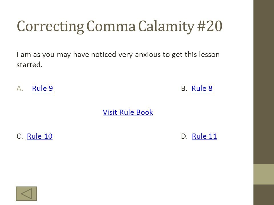 Correcting Comma Calamity #20 I am as you may have noticed very anxious to get this lesson started.
