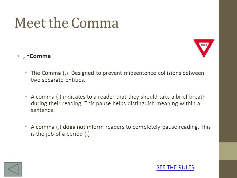 Official Rule Book Rule 1: Use a comma to separate words and word groups with a series of three or more.