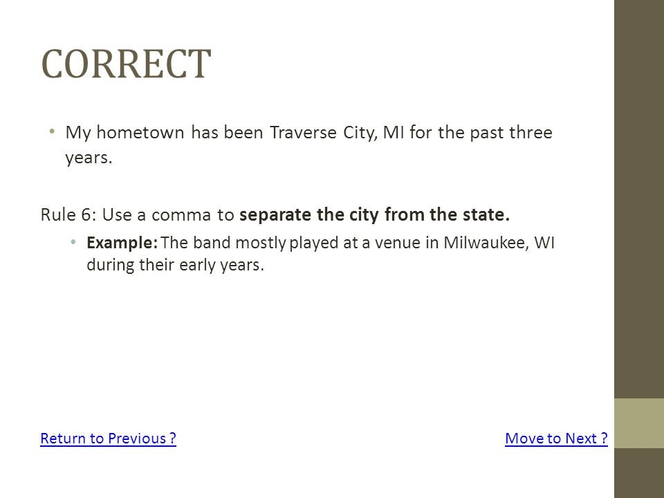 CORRECT My hometown has been Traverse City, MI for the past three years.