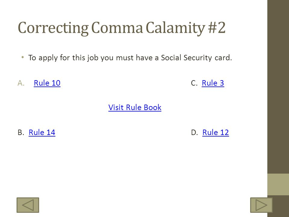 Correcting Comma Calamity #2 To apply for this job you must have a Social Security card.