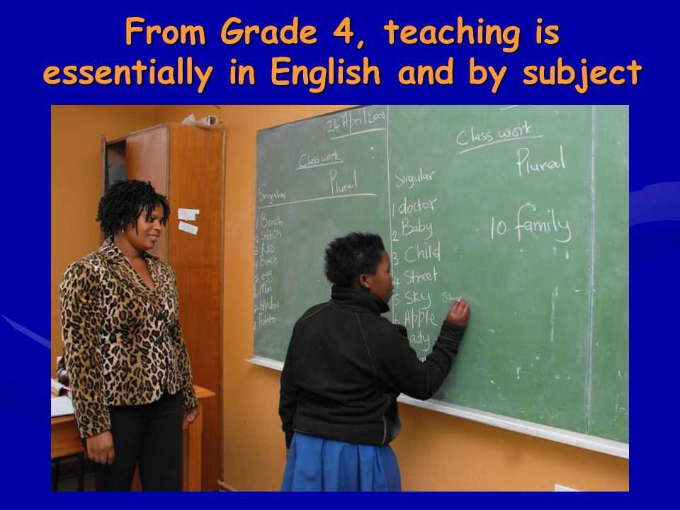 From Grade 4, teaching is essentially in English and by subject
