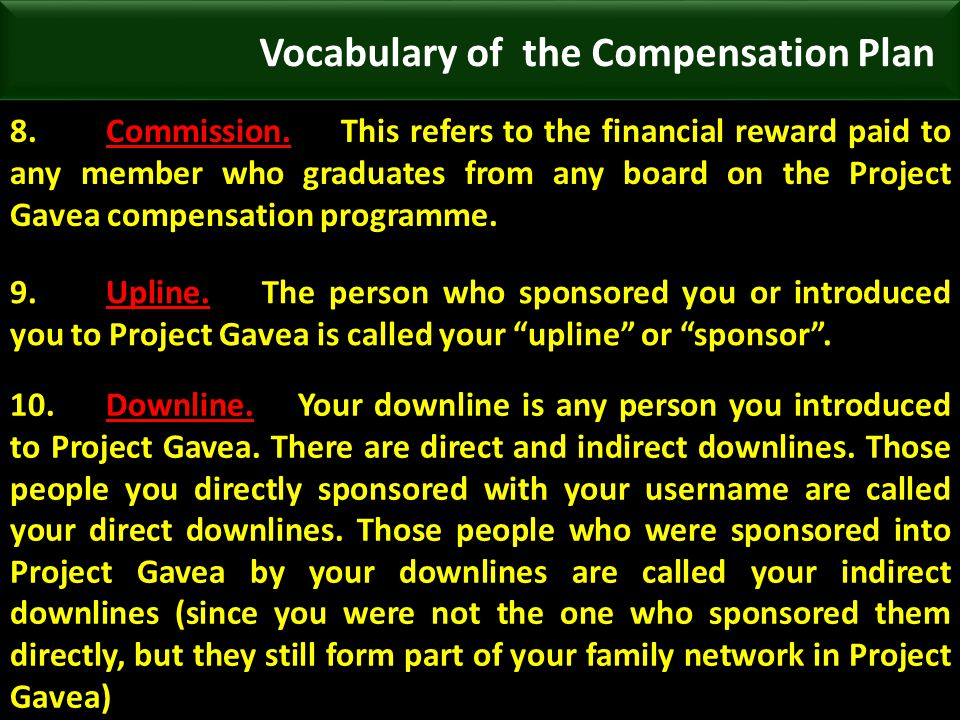 8.Commission. This refers to the financial reward paid to any member who graduates from any board on the Project Gavea compensation programme. Vocabul