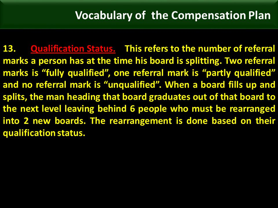 13.Qualification Status. This refers to the number of referral marks a person has at the time his board is splitting. Two referral marks is fully qual