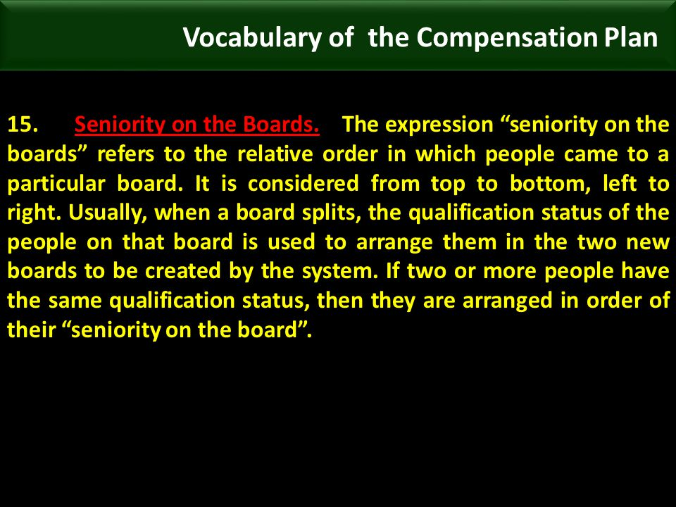 Vocabulary of the Compensation Plan 15.Seniority on the Boards.