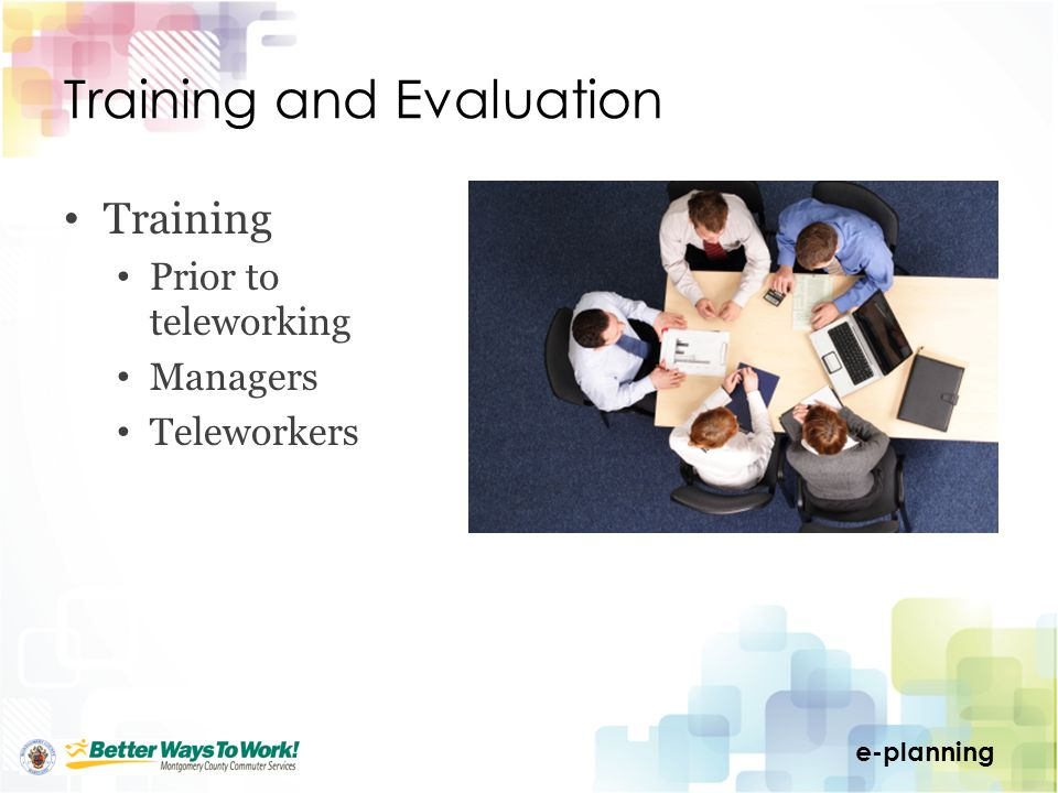 e-planning Training and Evaluation Training Prior to teleworking Managers Teleworkers