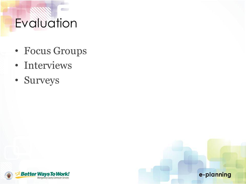 e-planning Evaluation Focus Groups Interviews Surveys
