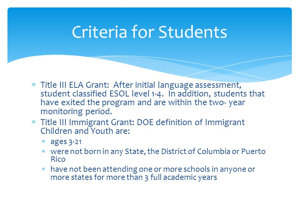 Title III ELA Grant: After initial language assessment, student classified ESOL level 1-4.