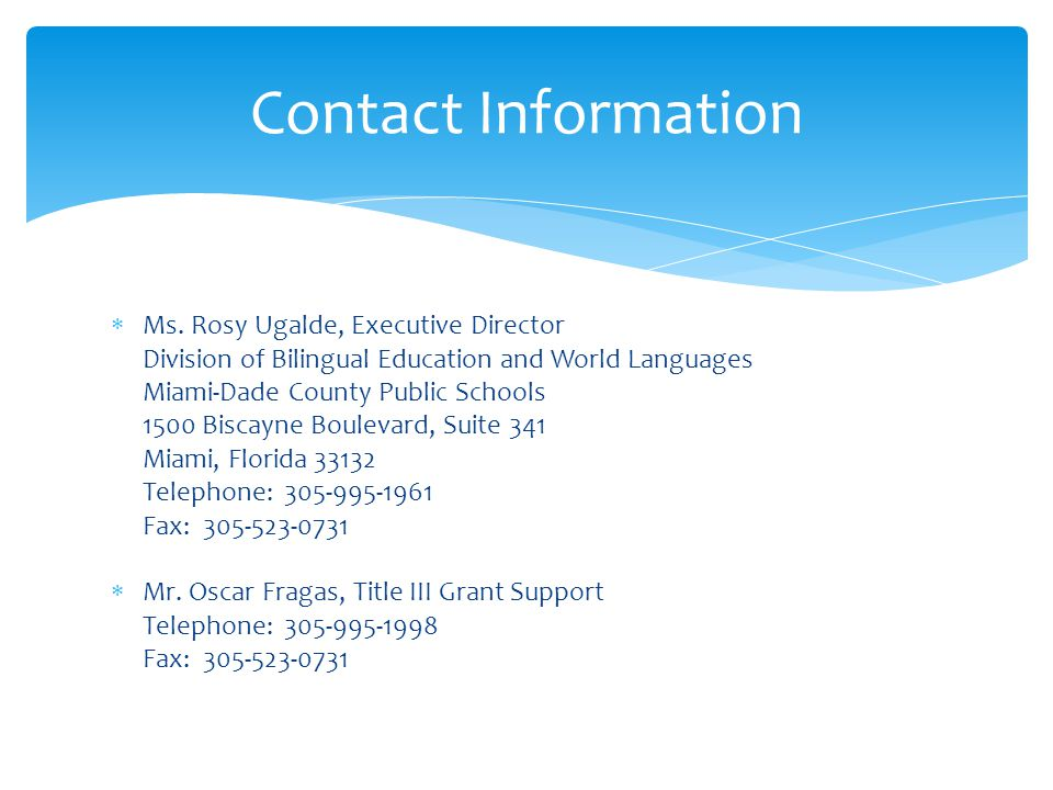 Ms. Rosy Ugalde, Executive Director Division of Bilingual Education and World Languages Miami-Dade County Public Schools 1500 Biscayne Boulevard, Suit