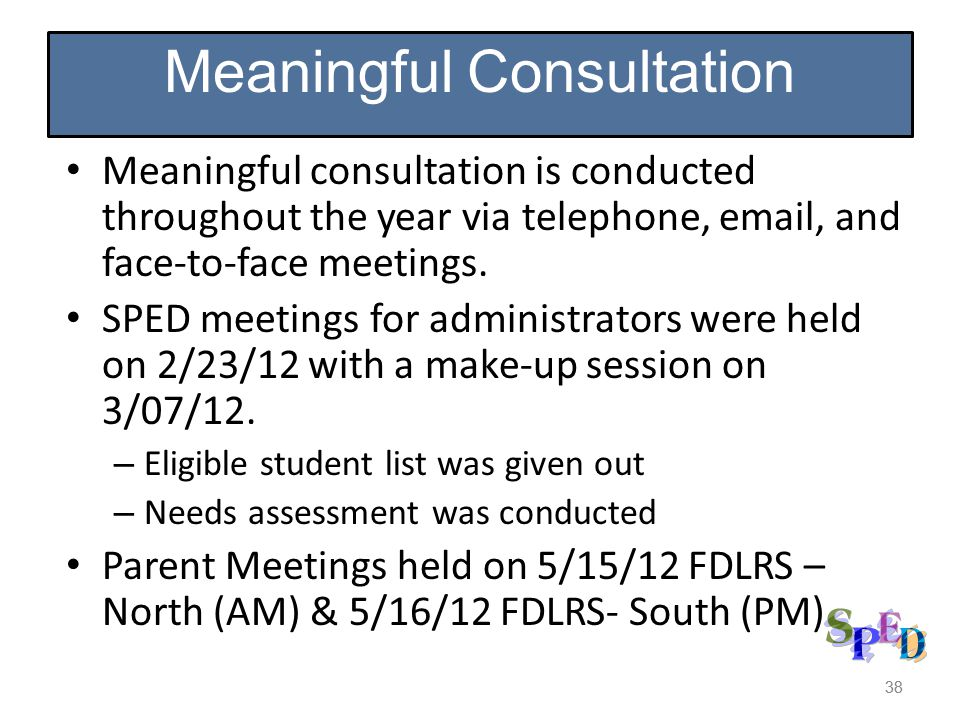 38 Meaningful consultation is conducted throughout the year via telephone, email, and face-to-face meetings.