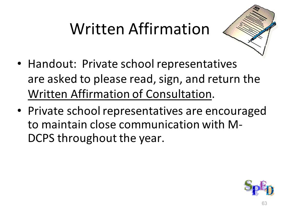 63 Written Affirmation Handout: Private school representatives are asked to please read, sign, and return the Written Affirmation of Consultation.