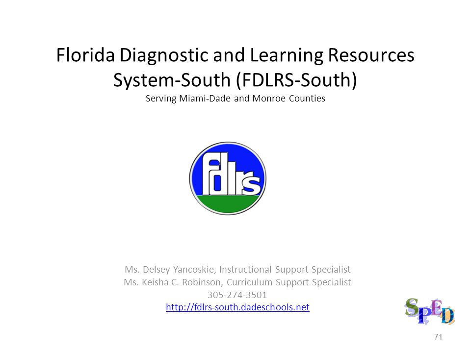 71 Florida Diagnostic and Learning Resources System-South (FDLRS-South) Serving Miami-Dade and Monroe Counties Ms.